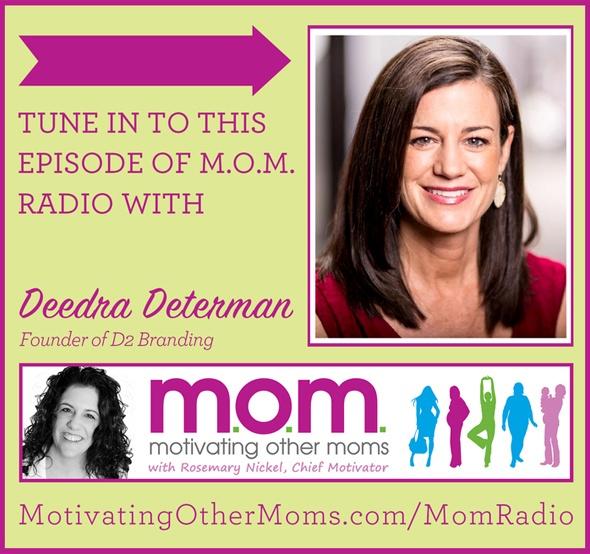 D2 Founder, Deedra Determan on theM.O.M. Podcast