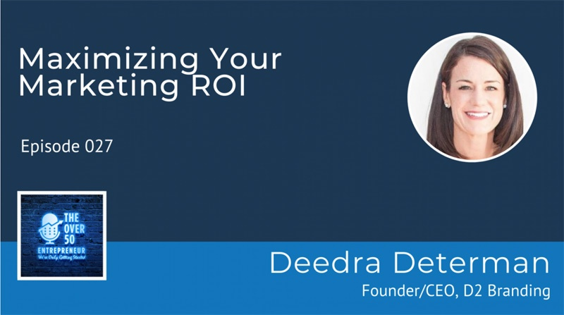 Deedra Determan | Maximizing Your Marketing ROI